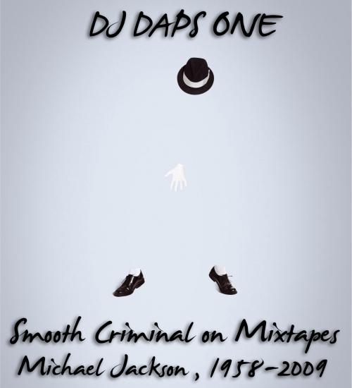dj daps1 - smooth criminal on mixtapes